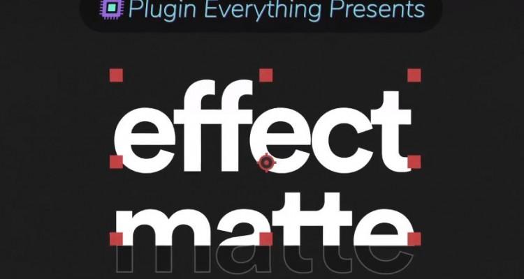 マットを簡単制御するAfter Effects用プラグイン「Effect Matte」!